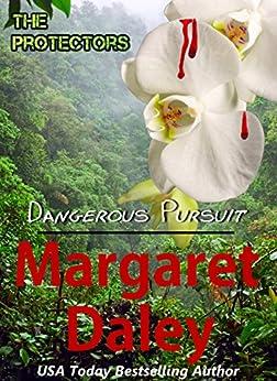 Dangerous Pursuit (The Protectors Book 1) by [Daley, Margaret]