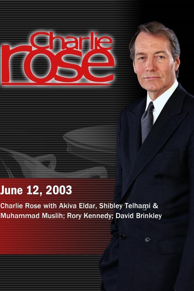 Akiva Eldar, Shibley Telhami & Muhammad Muslih; Rory Kennedy; David Brinkley (June 12, 2003)