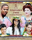 R is for Renaissance Faire