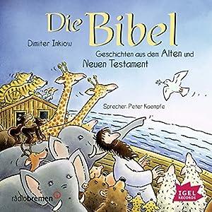Die Bibel: Geschichten aus dem Alten und Neuen Testament Hörbuch