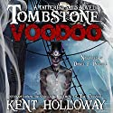 Tombstone Voodoo: A Baron Tombstone Adventure, Book 1 Audiobook by Kent Holloway Narrated by Daniel F Purcell