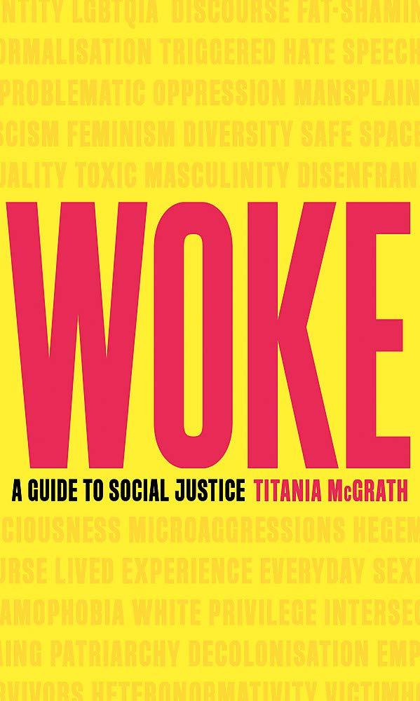 Woke A Guide To Social Justice Amazon Co Uk Titania Mcgrath