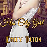 His City Girl | Emily Tilton