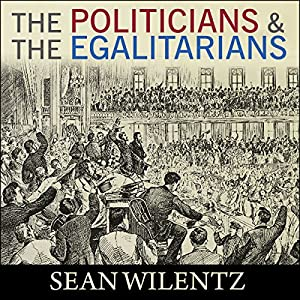 The Politicians and the Egalitarians Audiobook
