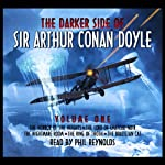 The Darker Side Of Sir Arthur Conan Doyle - Volume 1 | Arthur Conan Doyle