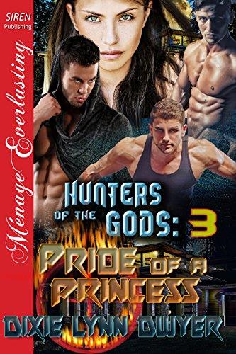BEST Hunters of the Gods 3: Pride of a Princess (Siren Publishing Menage Everlasting) PDF