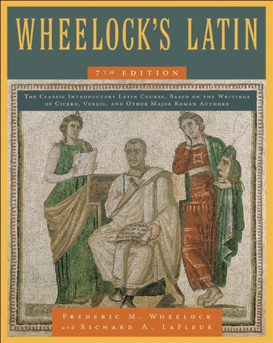 Wheelock's Latin, 7th Edition (The Wheelock's Latin Series) (List Of Ancient Languages Of The World)