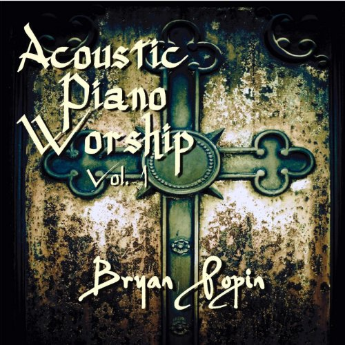 Acoustic Piano Worship; Vol. 1