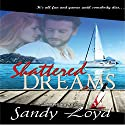 Shattered Dreams Audiobook by Sandy Loyd Narrated by Carol Dines