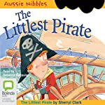 The Littlest Pirate: Aussie Nibbles | Sherryl Clark