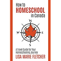 How to Homeschool in Canada: A Travel Guide for Your Homeschooling Journey