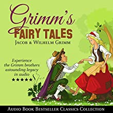 Grimm's Fairy Tales: Audio Book Bestseller Classics Collection Audiobook by Jacob & Wilhelm Grimm Narrated by Matt Montanez