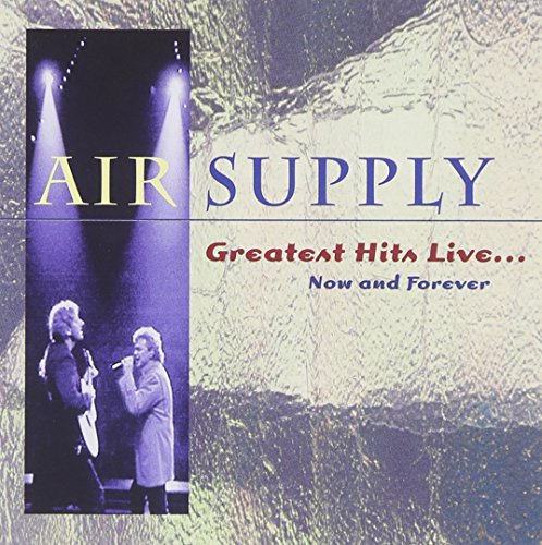 Air Supply - Air Supply - Greatest Hits Live: Now & Forever - Zortam Music