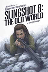 SLINGSHOT 8: THE OLD WORLD Kindle Edition