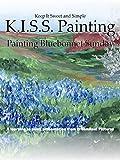 K.I.S.S. Painting: Painting Bluebonnet Sunday