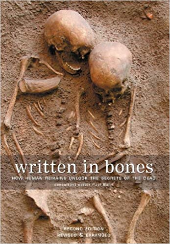 Written in Bones: How Human Remains Unlock the Secrets of the Dead 2nd Edition