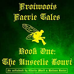 Frotwoot's Faerie Tales, Book One: The Unseelie Court