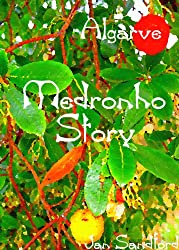 Algarve - Medronho Story (Algarve Stories) (English Edition)