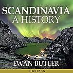 Scandinavia: A History | Ewan Butler
