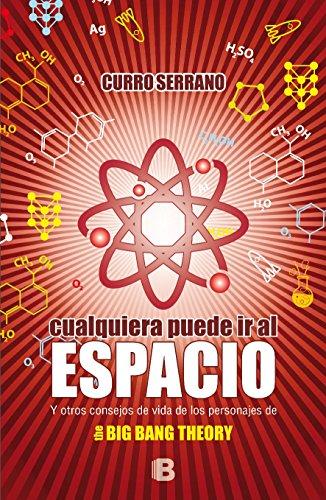 Descargar Libro Cualquiera Puede Ir Al Espacio Y Otros Curro Serrano
