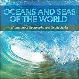 Oceans And Seas Of The World Homeschool Geography Rd Grade - Oceans and seas of the world