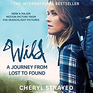 Wild Audiobook by Cheryl Strayed Narrated by Laurel Lefkow