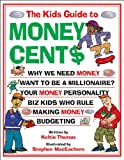 The Kids Guide to Money Cent$, Keltie Thomas, 1553373901