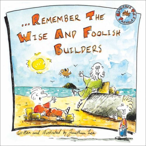 Remember The Wise And Foolish Builders by Jonathan Lee (February 19,2004) ()