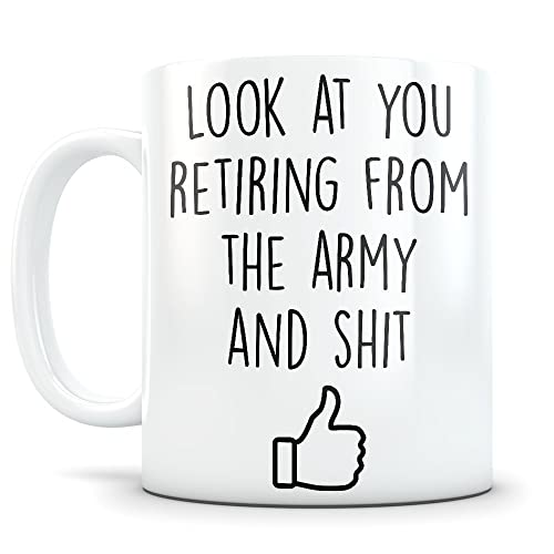Look at you retiring from the Army and shit - Mug