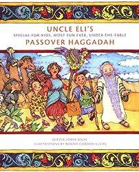 Uncle Eli's Passover Haggadah: [Hagadah Shel Pesaoh]