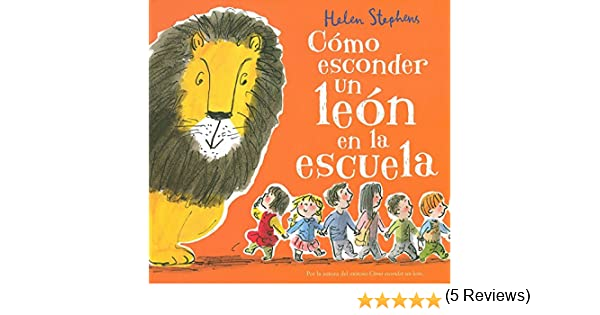 Cómo esconder un león en la escuela (B de Blok): Amazon.es: Helen ...