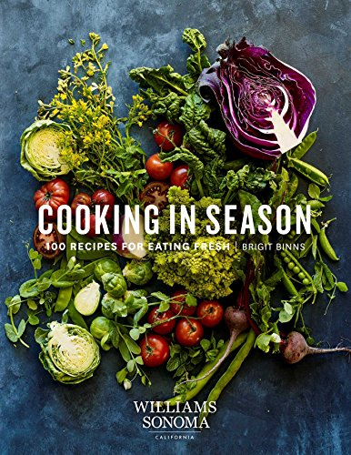 Cooking in Season: 100 Recipes for Eating Fresh (Best Farmers Market In La)