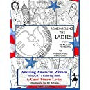 Remembering the Ladies: : From Patriots in Petticoats to Presidential Candidates (Telling Her Stories)