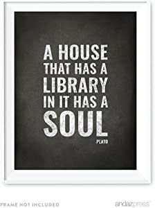 Andaz Press Library Wall Art, A House That has a Library in it has a Soul, Plato, 8.5x11-inch Books, Reading Quotes Office Home, Classroom Gift Print, 1-Pack, UNFRAMED