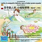 La historia de Lolita, la pequeña libélula, que a todos quiere ayudar. Español - Chino: le yu zhu re de xiao qing ting teng teng. Xibanyá - zhongwen | Wolfgang Wilhelm