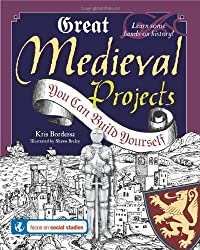 Great Medieval Projects: You Can Build Yourself (Build It Yourself) by Kris Bordessa (2008-09-01)