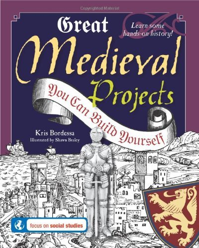 Great Medieval Projects You Can Build Yourself (Build It Yourself) by Kris Bordessa (2008-09-01)
