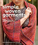 Simple Woven Garments: 20+ Projects to Weave & Wear
