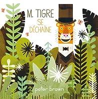 M. Tigre se déchaîne par Peter Brown (II)