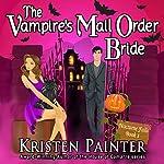 The Vampire's Mail Order Bride: Nocturne Falls, Book 1 | Kristen Painter