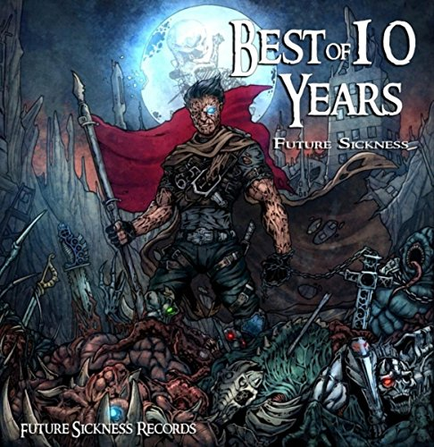 Best Of 10 Years Future Sickne...