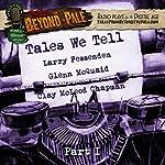 Tales We Tell 1 : Tales from Beyond the Pale: Season 4 | Clay McLeod Chapman,Larry Fessenden,Glenn McQuaid