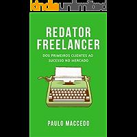 Redator Freelancer: Dos primeiros clientes ao sucesso no mercado