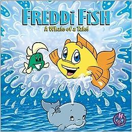Freddie Fish a Whale of a Tale! (Freddi Fish) by Scott Nickel (2001-01-02)