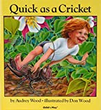 Quick as a Cricket (Child's Play Library) by Wood, Audrey (1988) Paperback