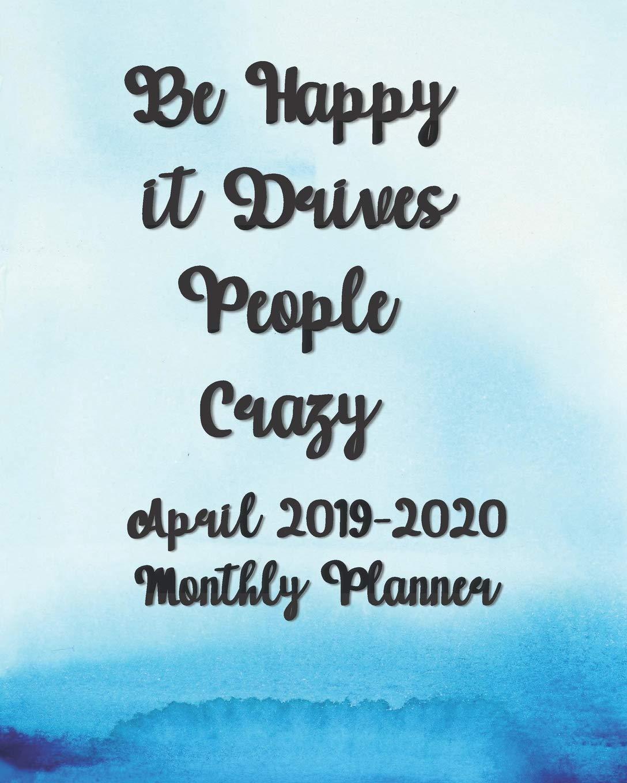 Amazon.com: April 2019-2020 Be Happy it Drives People Crazy ...