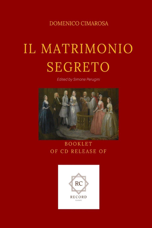 Il Matrimonio Segreto: Booklet of CD release: Amazon.it: Cimarosa,  Domenico, Bertati, Giovanni, Perugini, Simone, Perugini, Simone: Libri