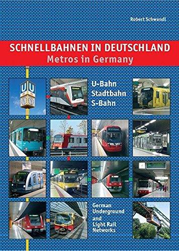 Schnellbahnen in Deutschland/Metros in Germany: U-Bahn, Stadtbahn, S-Bahn: Schnellbahnen in Deutschland - U-Bahn, Stadtbahn, S-Bahn