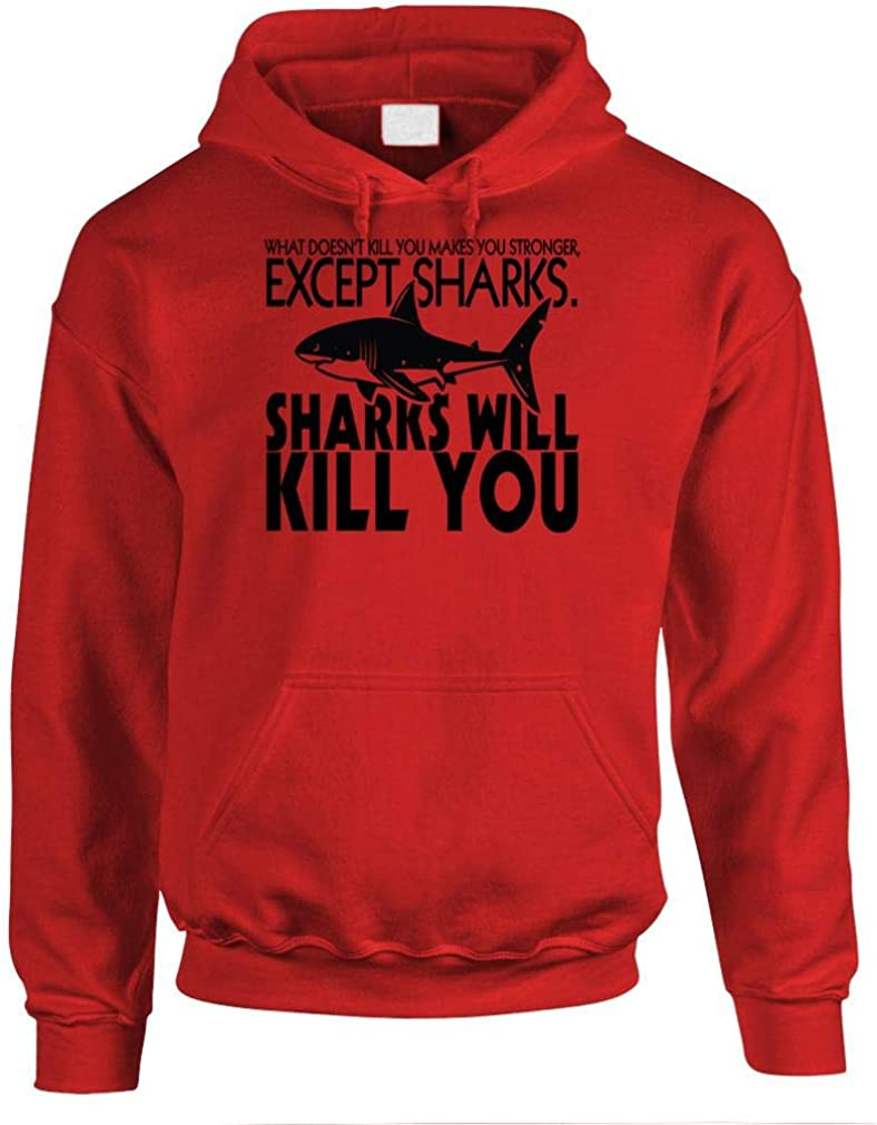 Sharks Will Kill You - Pullover Hoodie