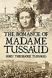 The Romance of Madame Tussaud